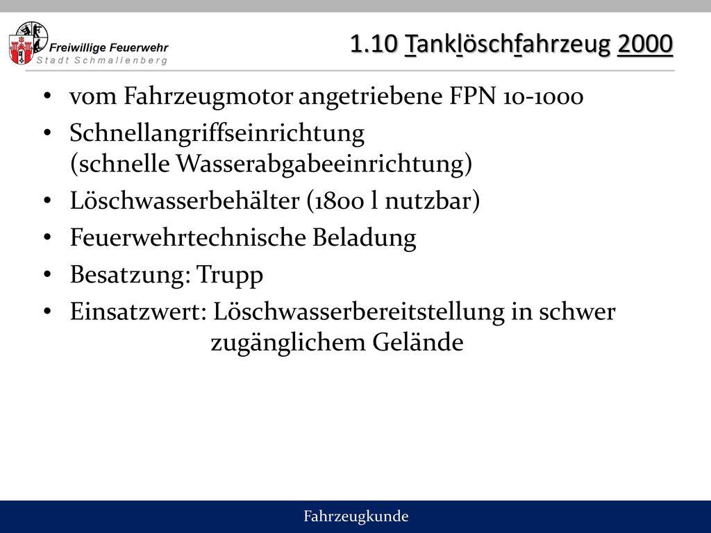 1.10 Tanklöschfahrzeug 2000 vom Fahrzeugmotor angetriebene FPN 10-1000
