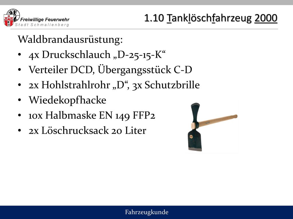 1.10 Tanklöschfahrzeug 2000 Waldbrandausrüstung: