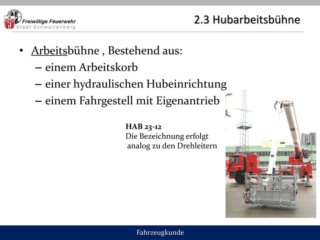 2.3 Hubarbeitsbühne Arbeitsbühne , Bestehend aus: einem Arbeitskorb