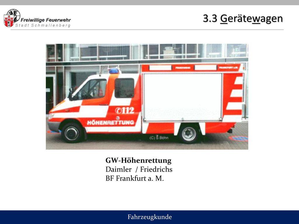 3.3 Gerätewagen GW-Höhenrettung Daimler / Friedrichs