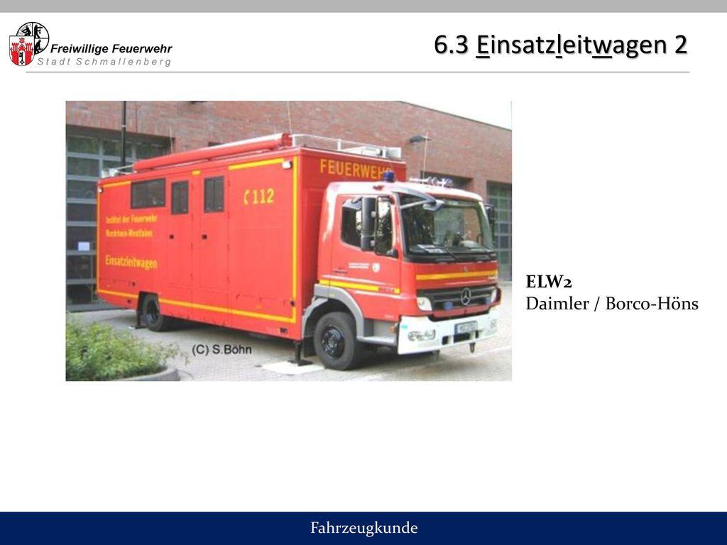 6.3 Einsatzleitwagen 2 ELW2 Daimler / Borco-Höns Fahrzeugkunde