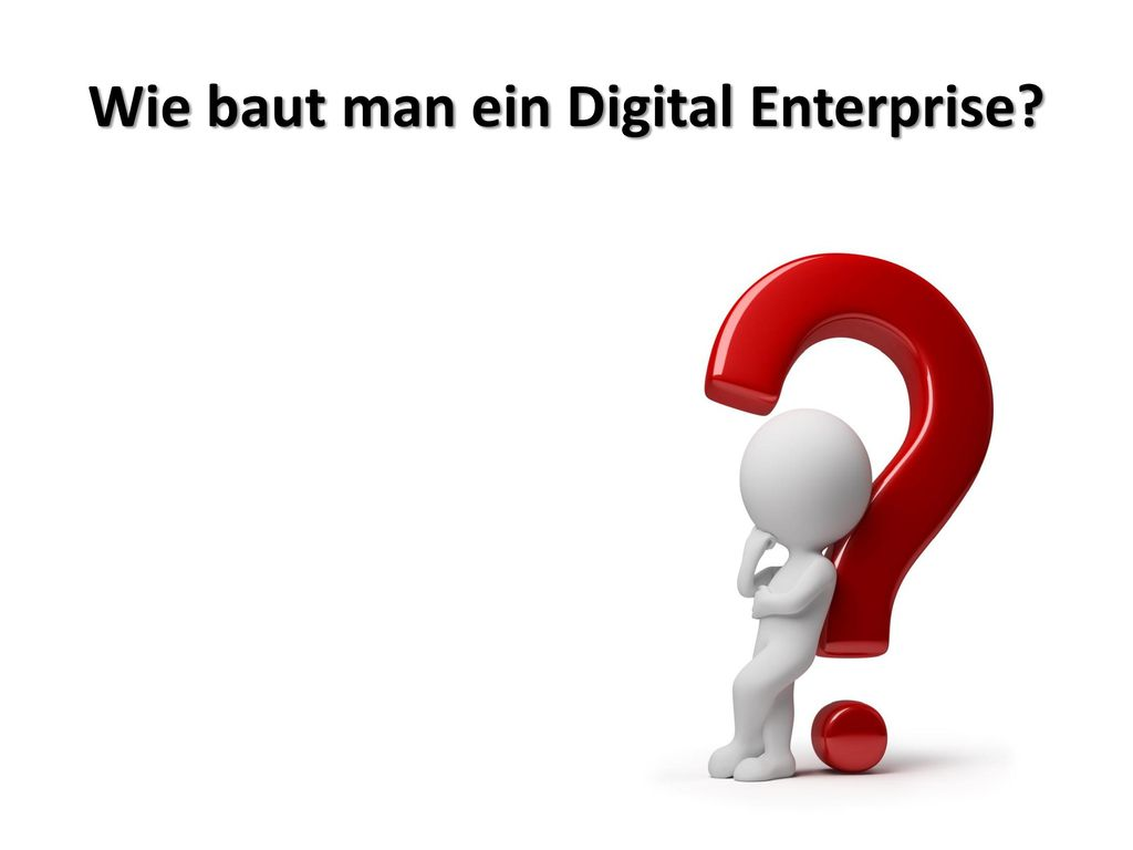 Wie baut man ein Digital Enterprise