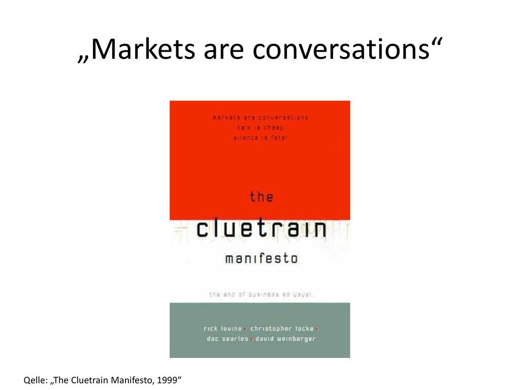 """Markets are conversations"
