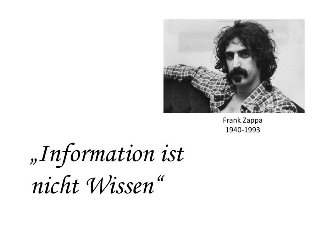 """""""Information ist nicht Wissen"""
