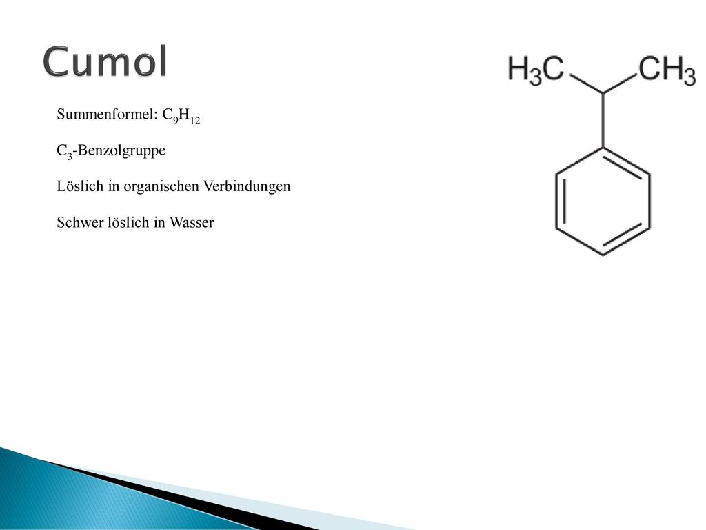 Cumol Summenformel: C9H12 C3-Benzolgruppe