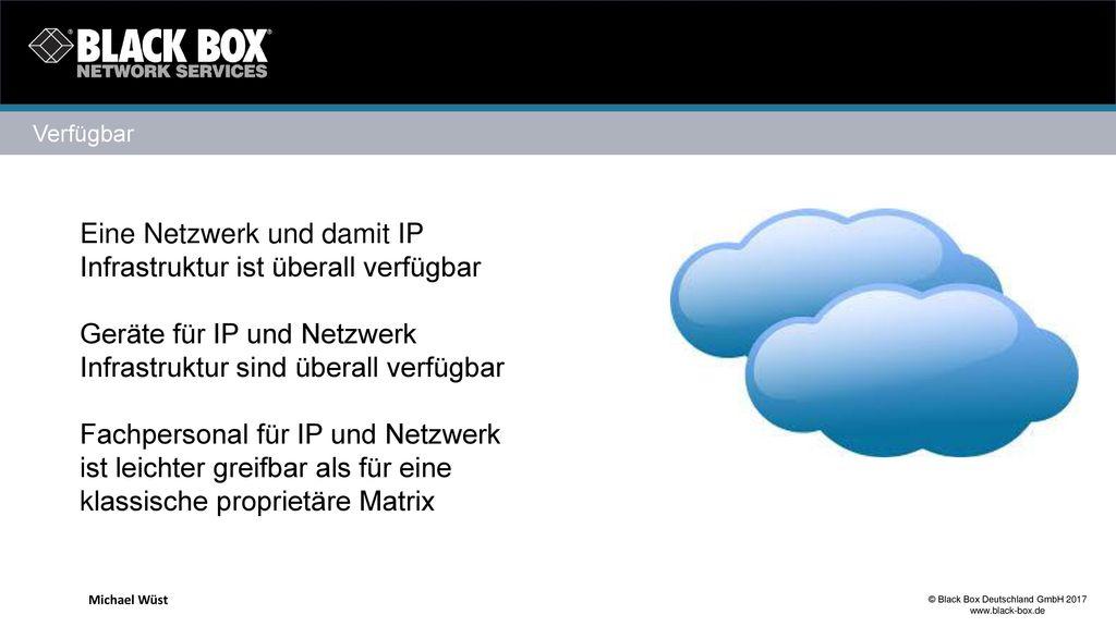 Eine Netzwerk und damit IP Infrastruktur ist überall verfügbar