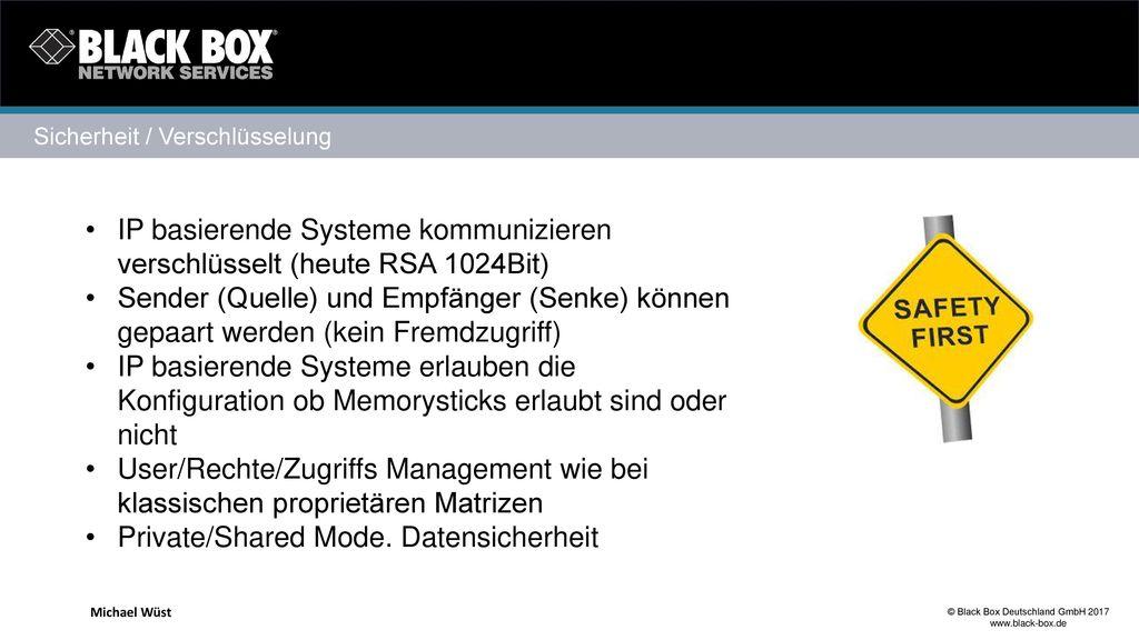 IP basierende Systeme kommunizieren verschlüsselt (heute RSA 1024Bit)