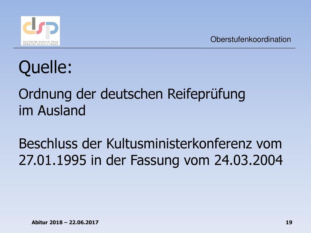 Quelle: Ordnung der deutschen Reifeprüfung im Ausland