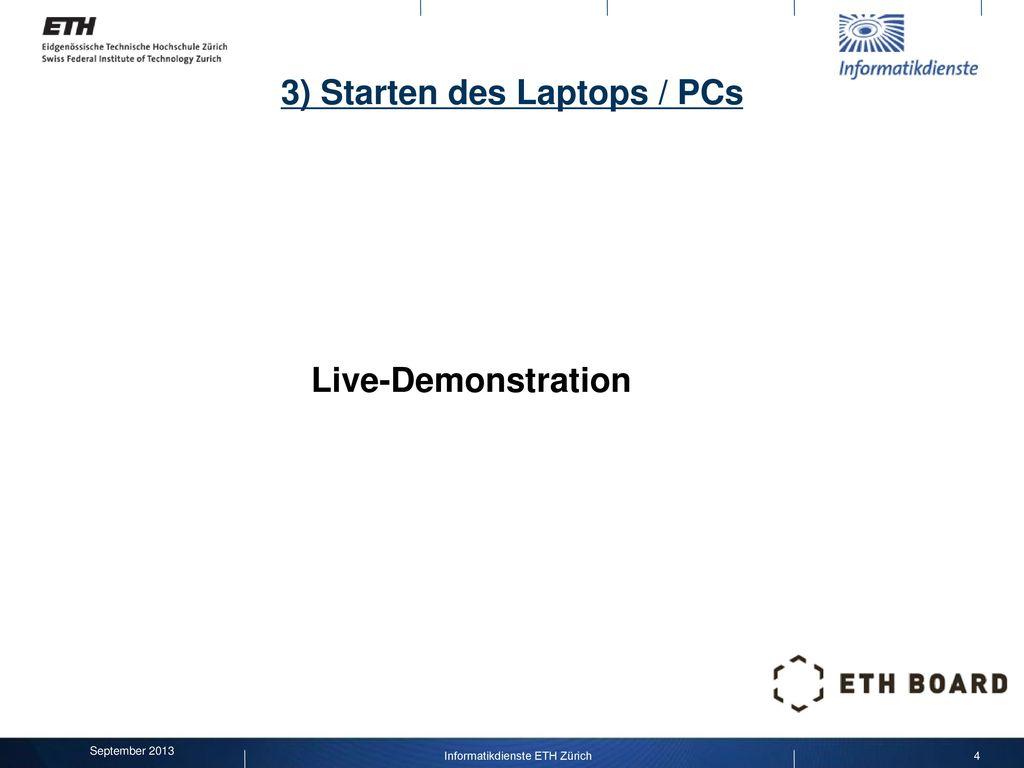 3) Starten des Laptops / PCs