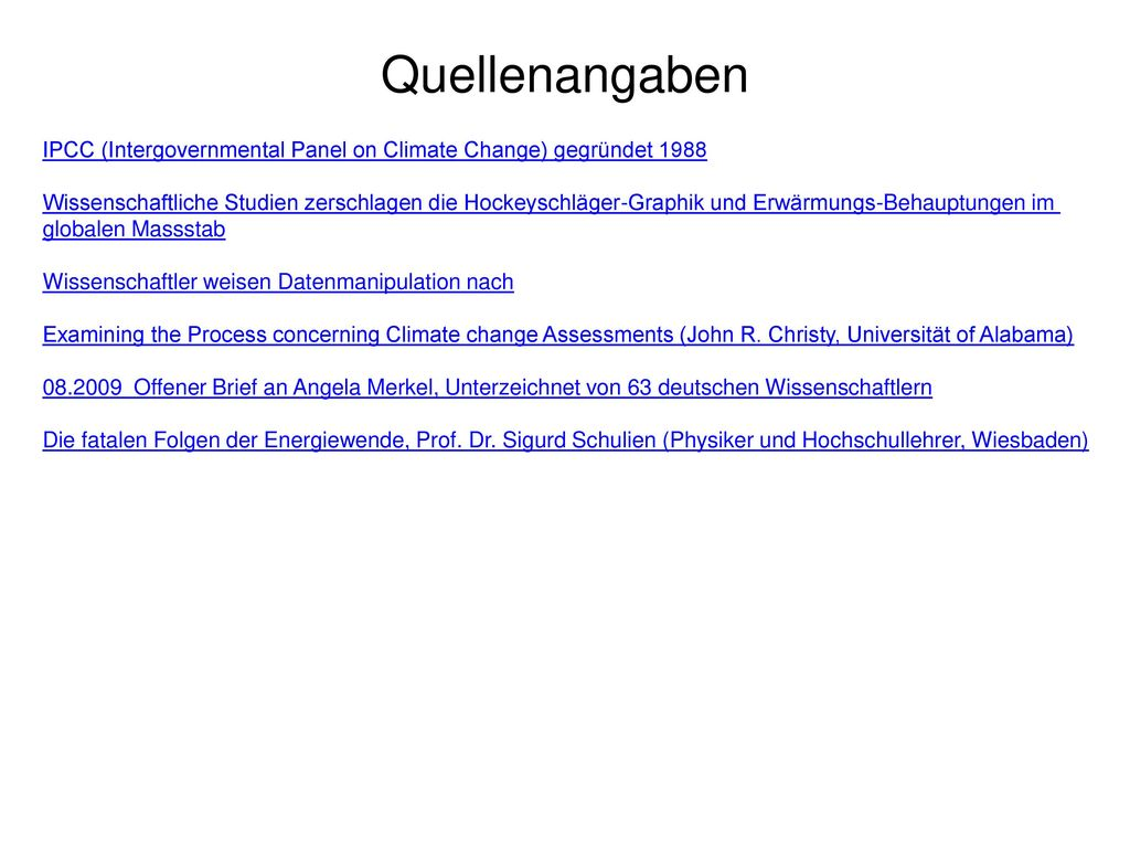 Quellenangaben IPCC (Intergovernmental Panel on Climate Change) gegründet 1988.