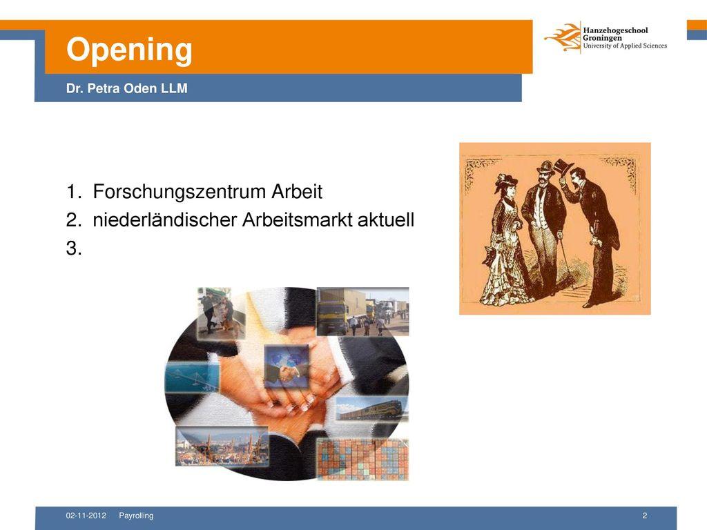 Opening Dr. Petra Oden LLM 1. Forschungszentrum Arbeit