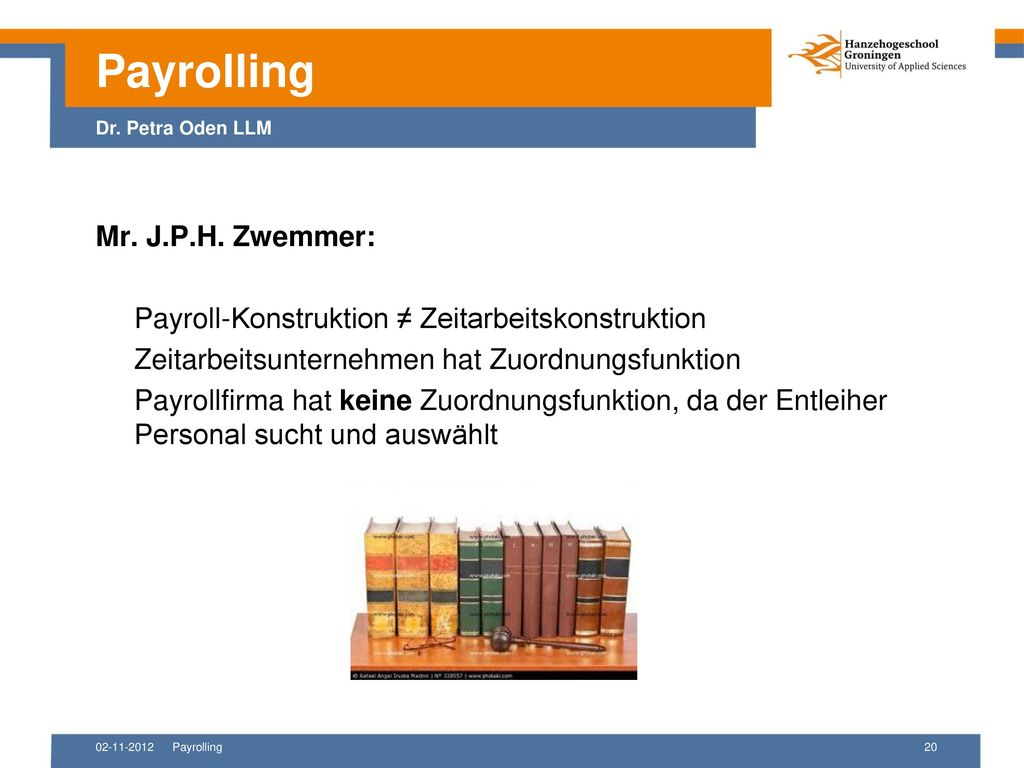 Payrolling Dr. Petra Oden LLM Mr. J.P.H. Zwemmer: