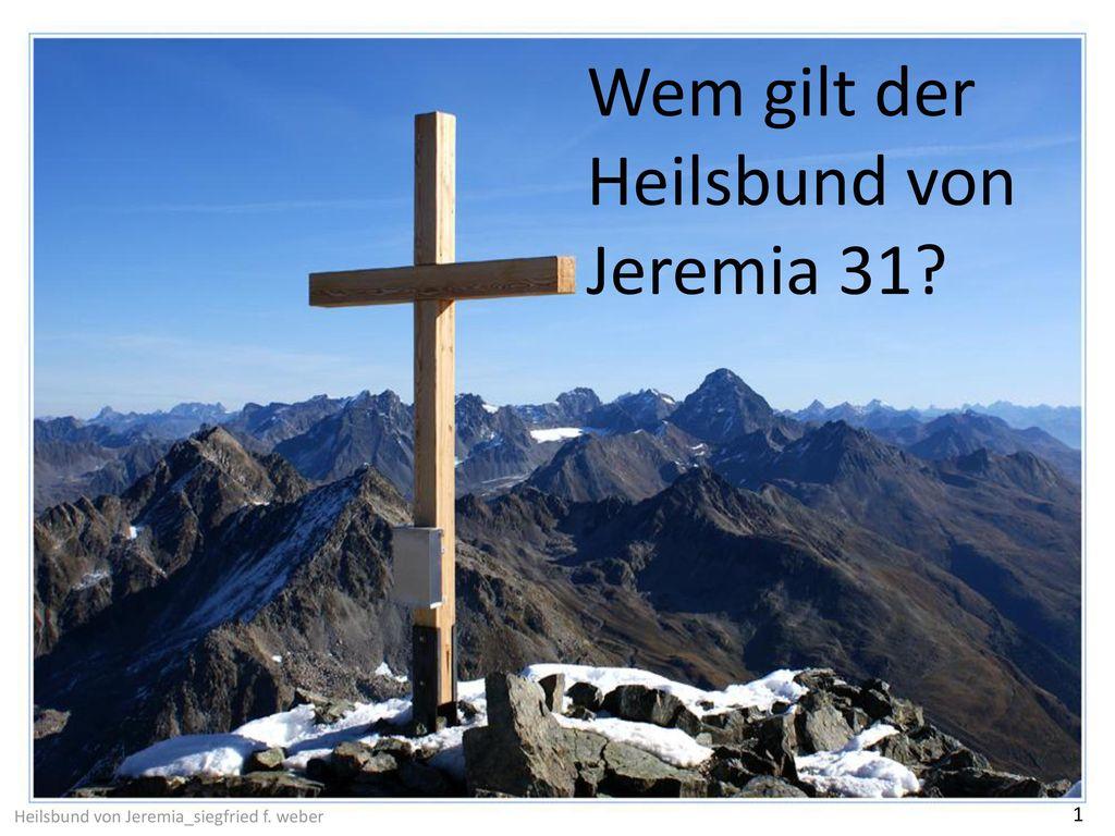 Wem gilt der Heilsbund von Jeremia 31