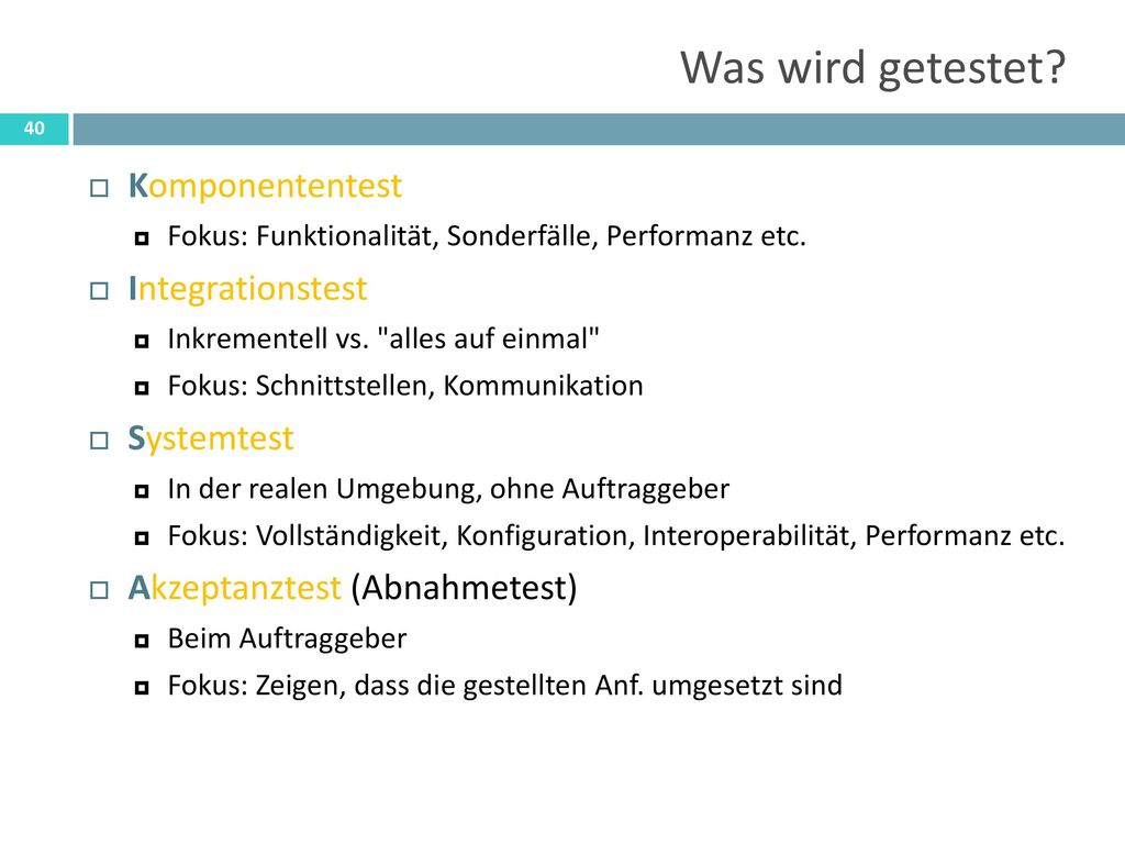 Was wird getestet Komponententest Integrationstest Systemtest