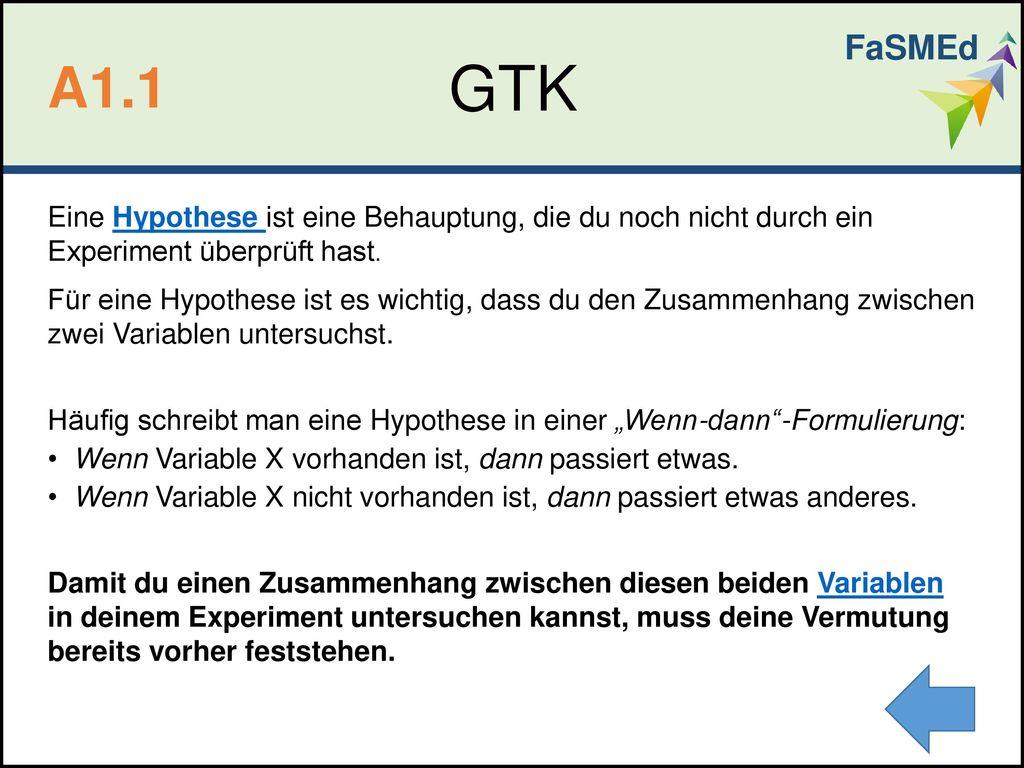 FaSMEd GTK. A1.1. Eine Hypothese ist eine Behauptung, die du noch nicht durch ein Experiment überprüft hast.