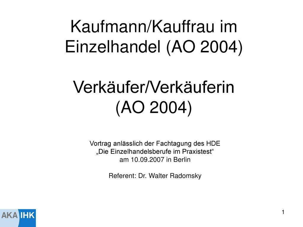 Kaufmann/Kauffrau im Einzelhandel (AO 2004) Verkäufer/Verkäuferin (AO 2004)