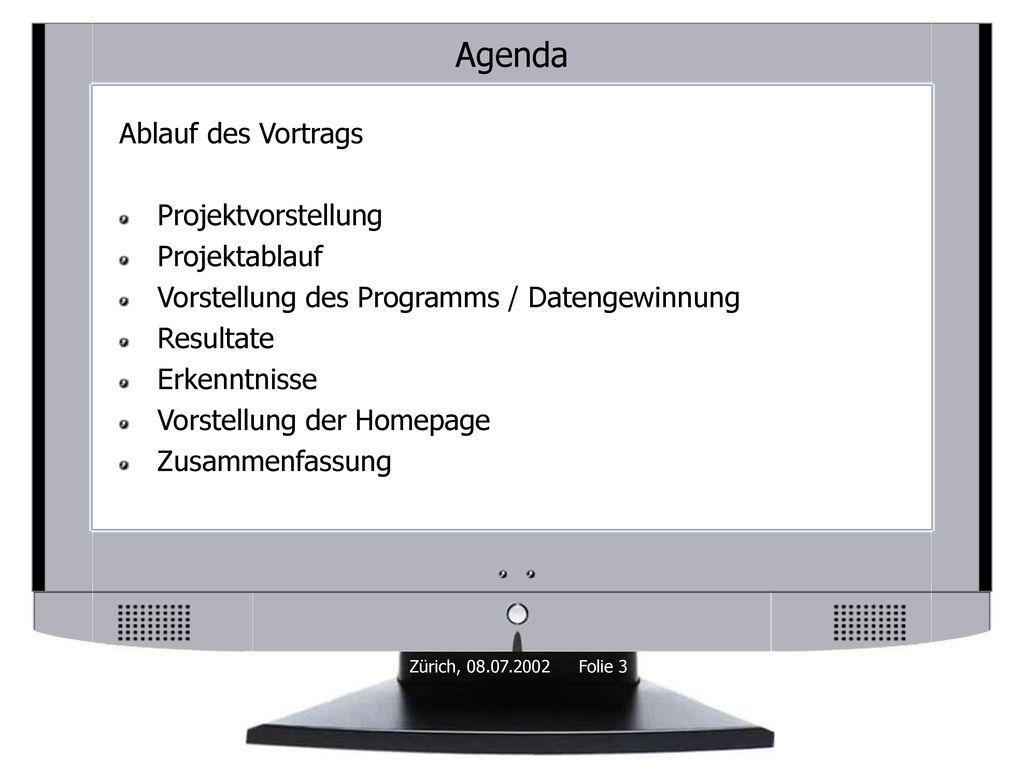 Agenda Ablauf des Vortrags Projektvorstellung Projektablauf