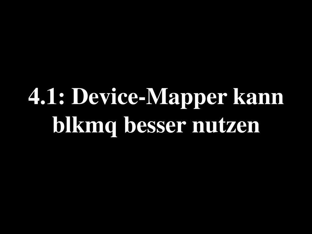 - Multiqueue block layer (blkmq) -