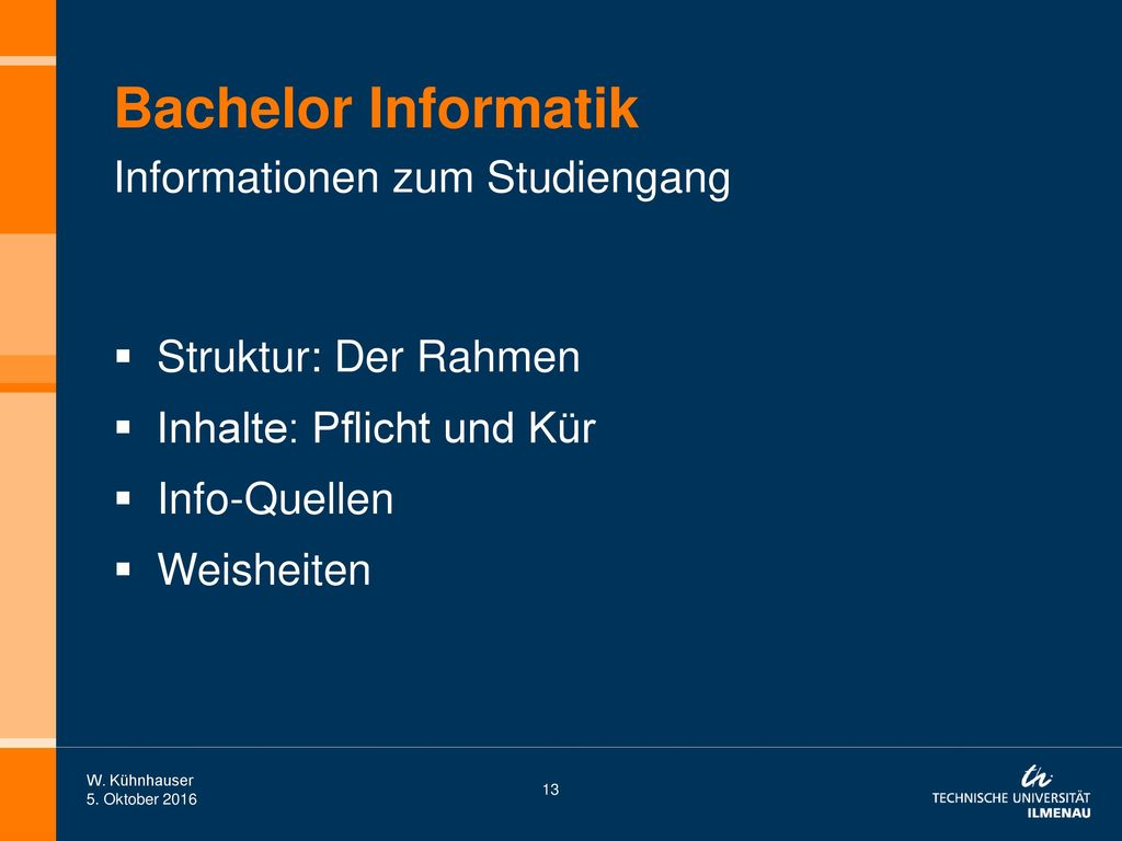 Bachelor Informatik Informationen zum Studiengang Struktur: Der Rahmen