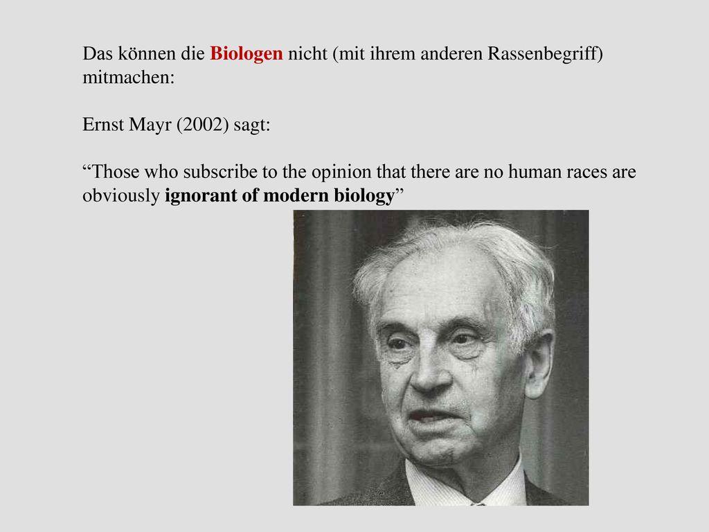 Das können die Biologen nicht (mit ihrem anderen Rassenbegriff) mitmachen: