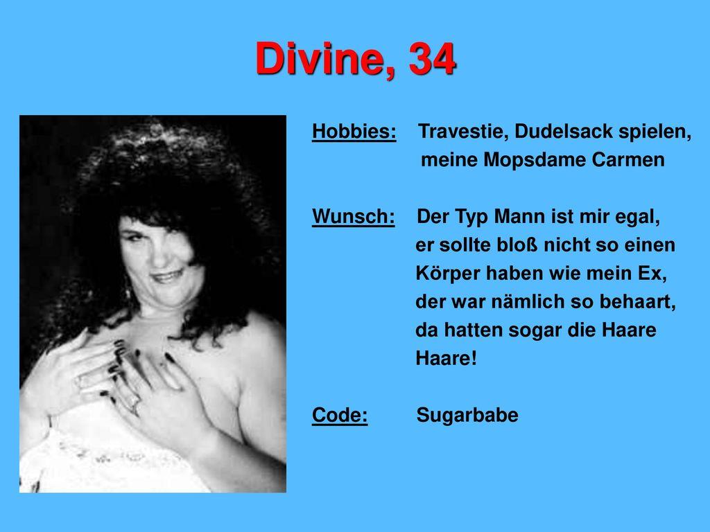 Divine, 34 Hobbies: Travestie, Dudelsack spielen,