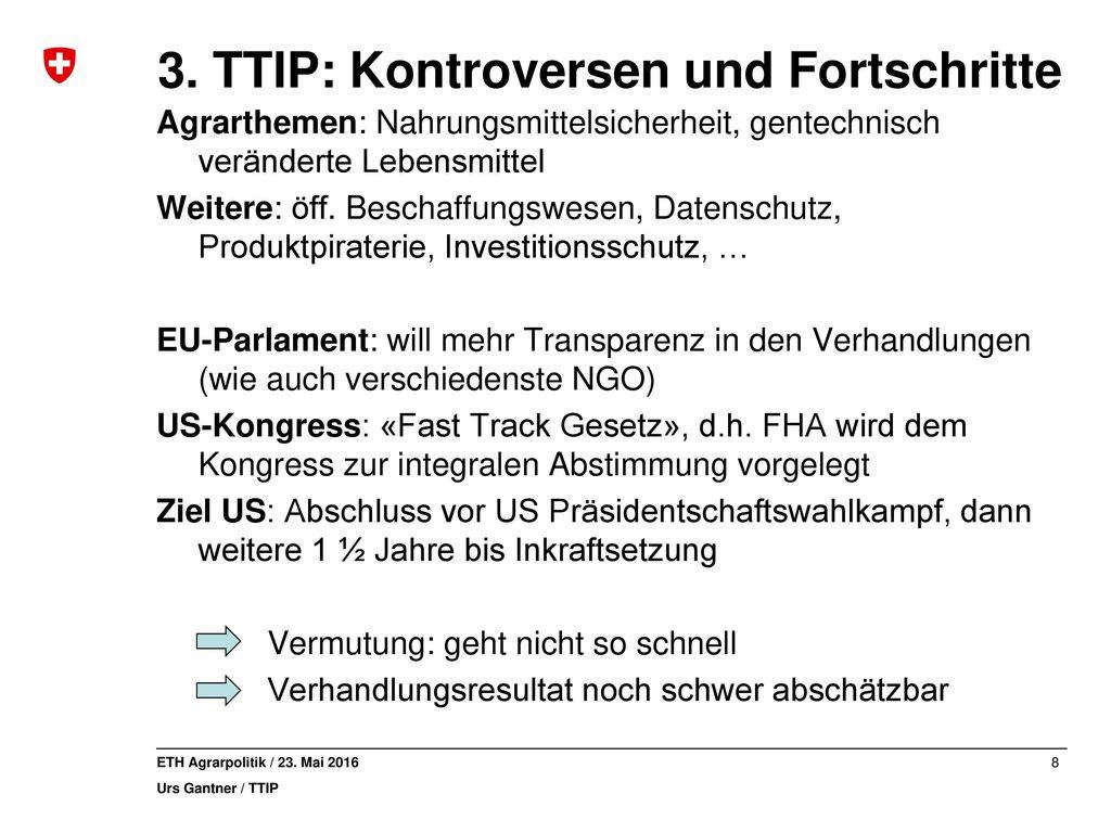 3. TTIP: Kontroversen und Fortschritte