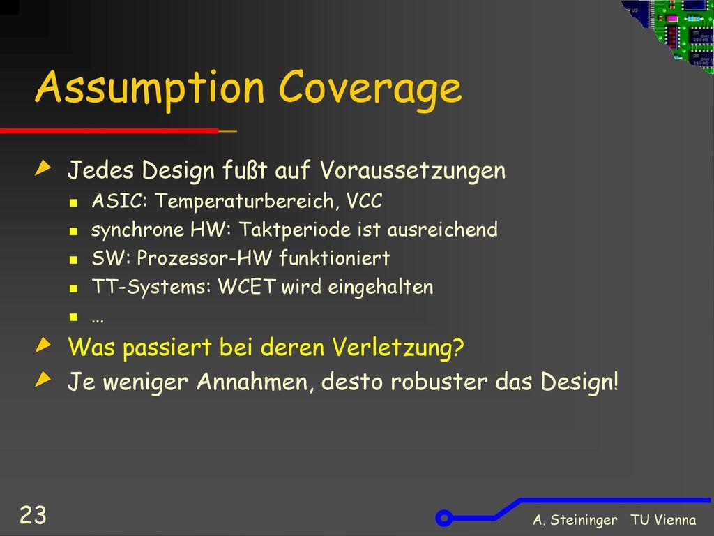 Assumption Coverage Jedes Design fußt auf Voraussetzungen