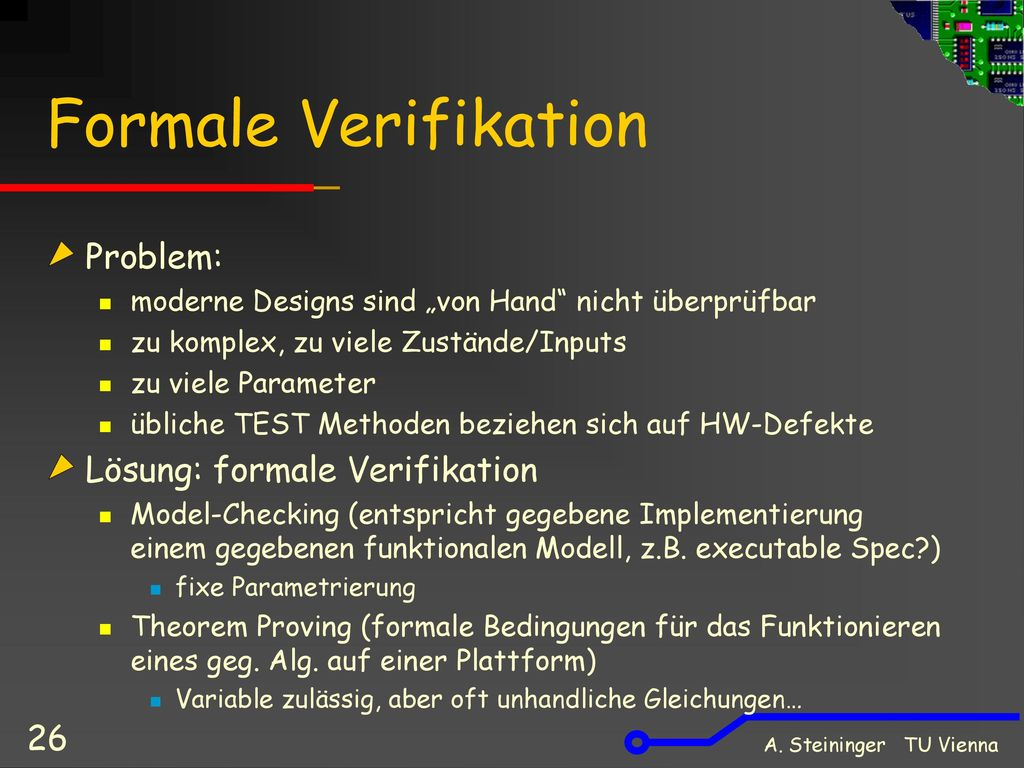 Formale Verifikation Problem: Lösung: formale Verifikation