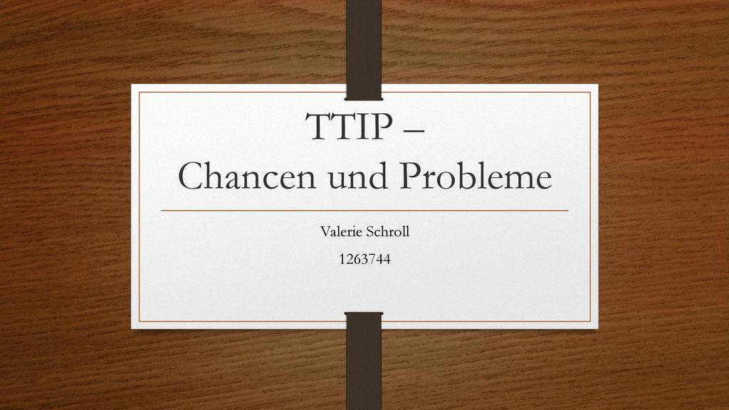 TTIP – Chancen und Probleme
