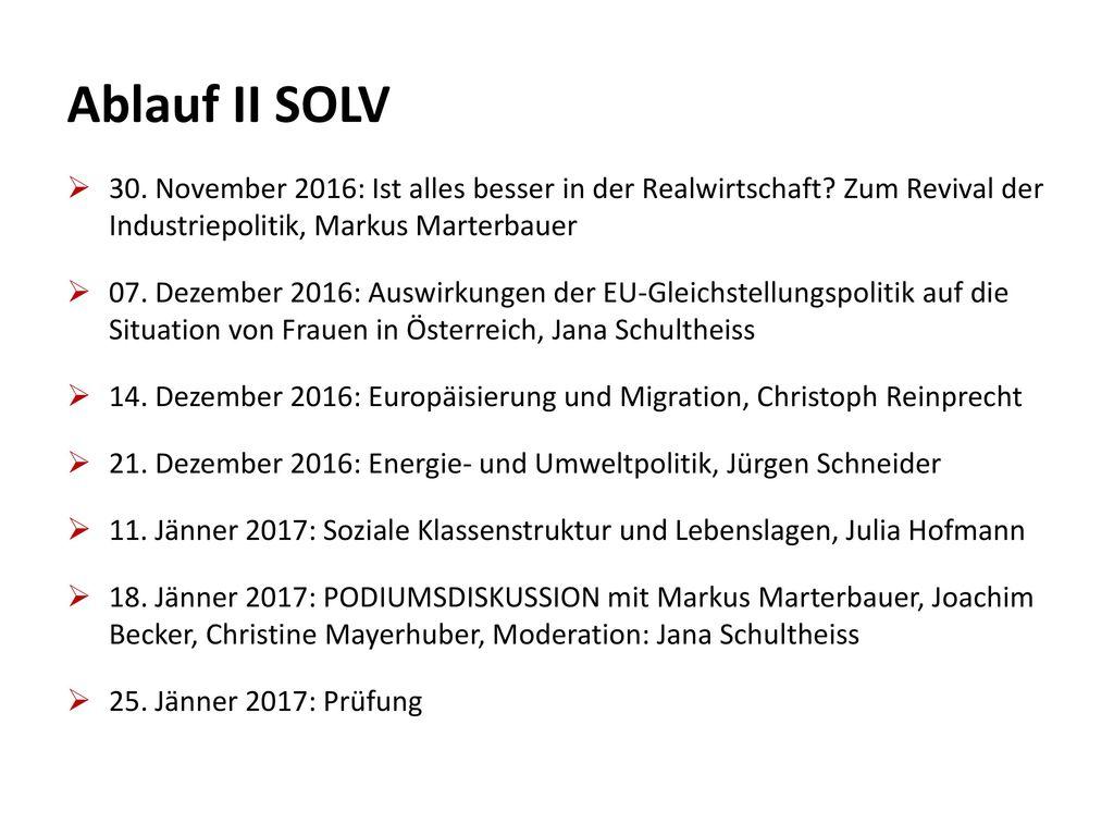 Ablauf II SOLV 30. November 2016: Ist alles besser in der Realwirtschaft Zum Revival der Industriepolitik, Markus Marterbauer.