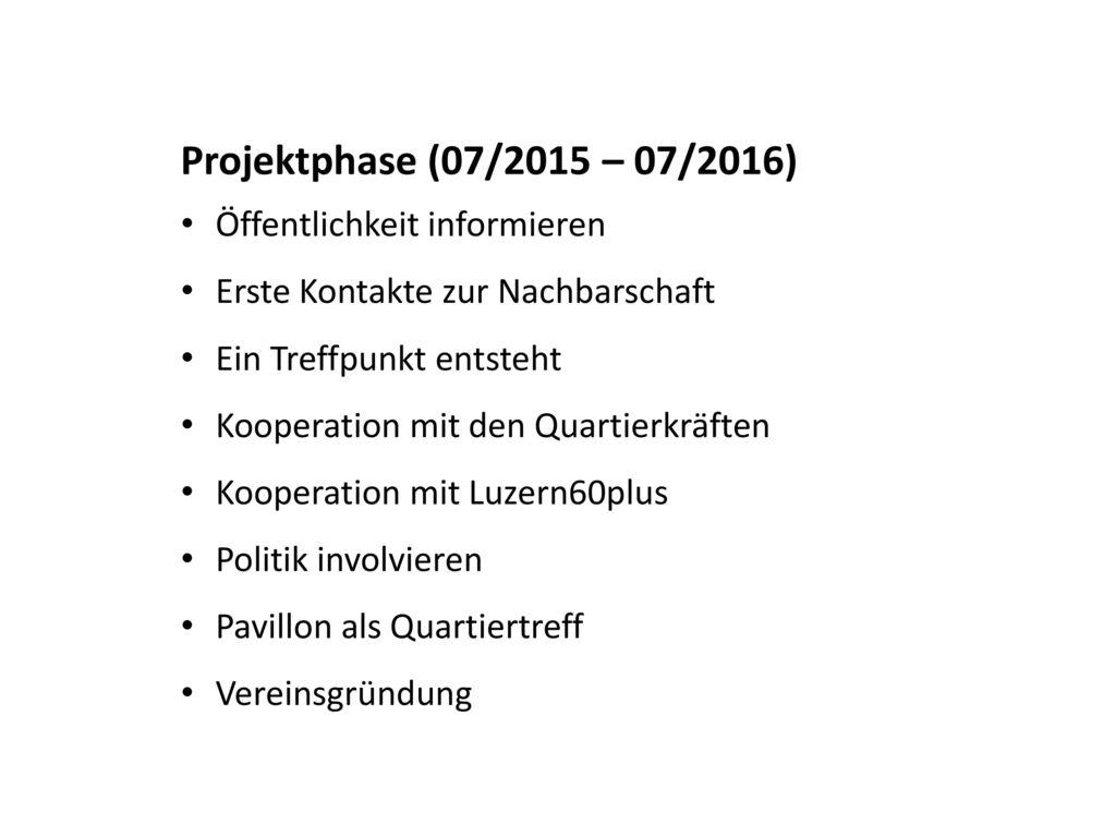 Projektphase (07/2015 – 07/2016) Öffentlichkeit informieren
