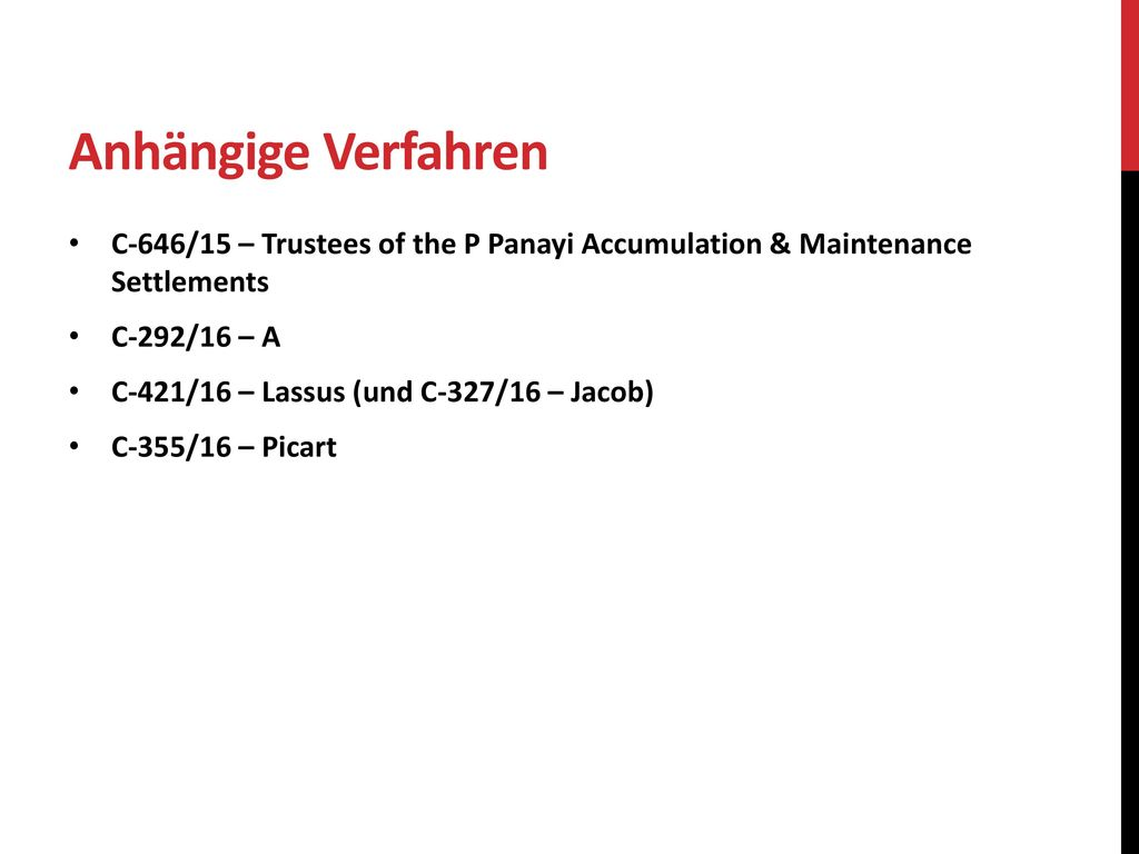 Anhängige Verfahren C-646/15 – Trustees of the P Panayi Accumulation & Maintenance Settlements. C-292/16 – A.