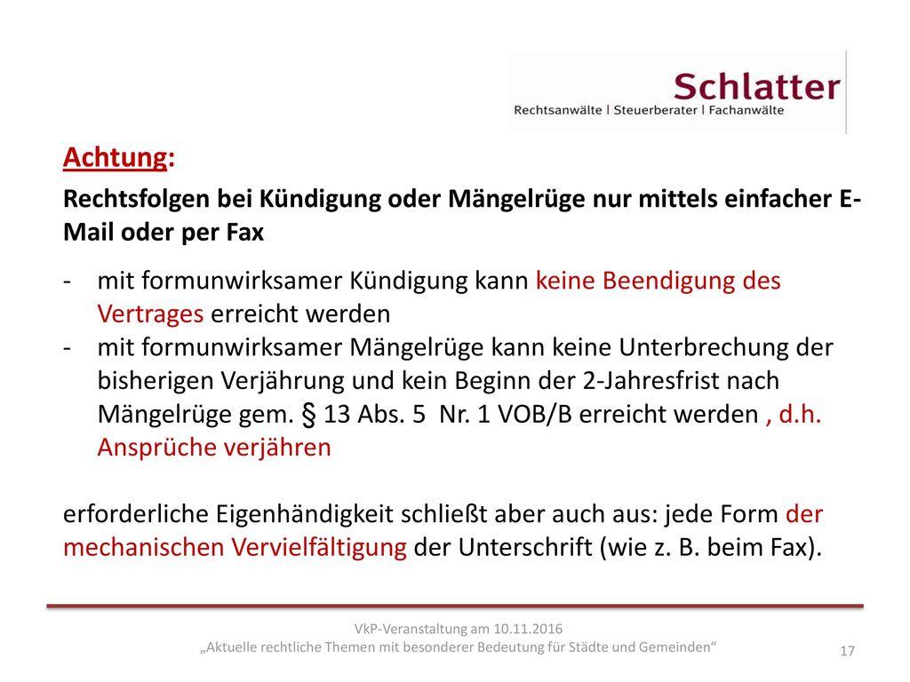 Achtung: Rechtsfolgen bei Kündigung oder Mängelrüge nur mittels einfacher E-Mail oder per Fax.