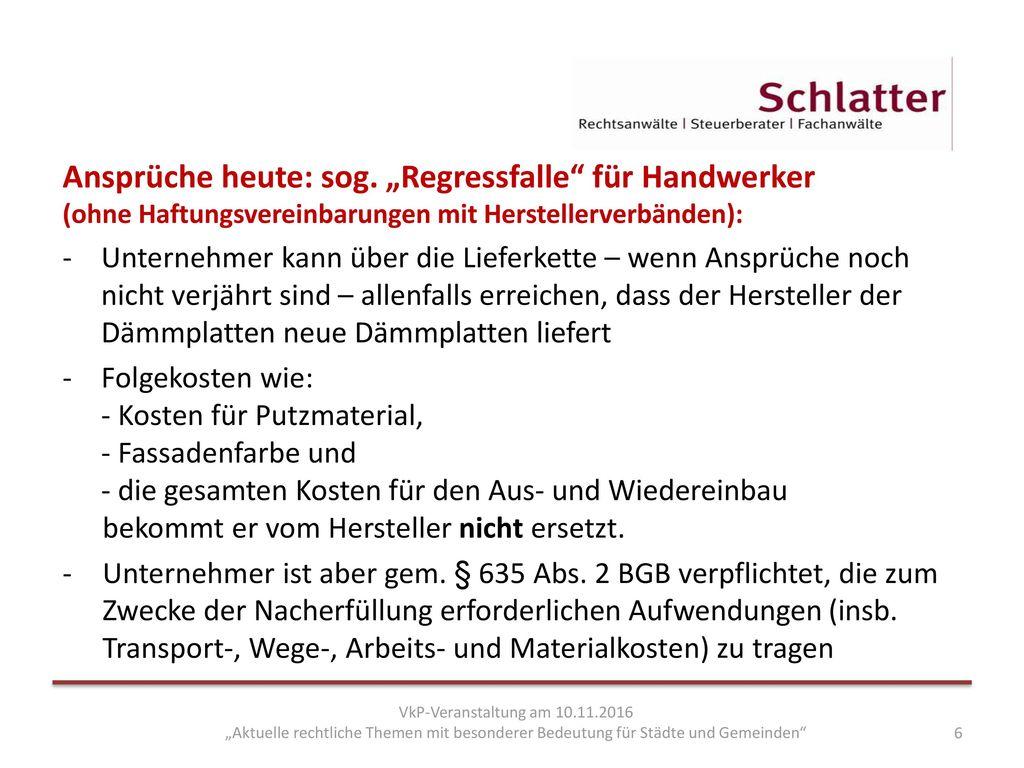 """Ansprüche heute: sog. """"Regressfalle für Handwerker (ohne Haftungsvereinbarungen mit Herstellerverbänden):"""
