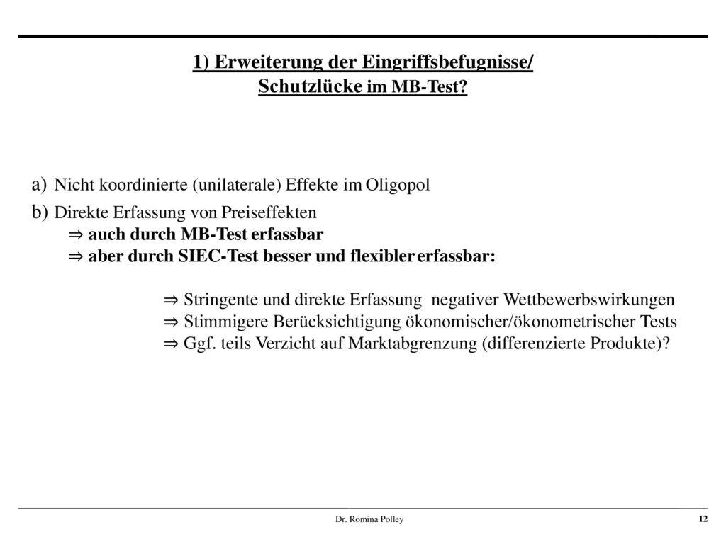 1) Erweiterung der Eingriffsbefugnisse/ Schutzlücke im MB-Test