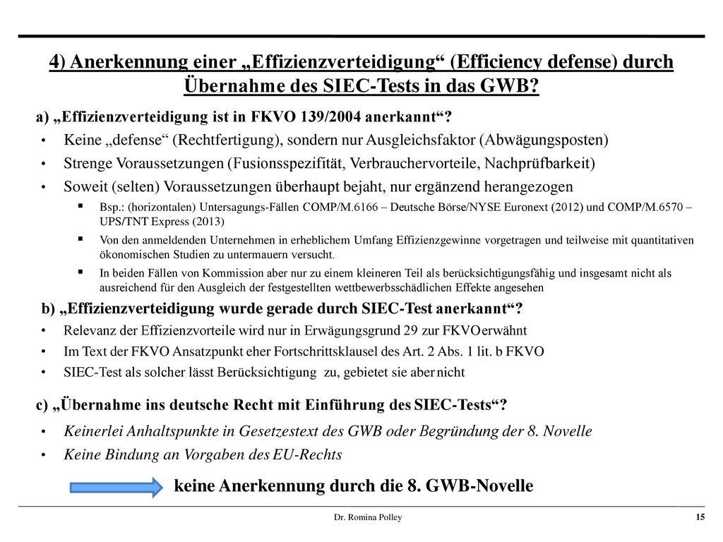"""4) Anerkennung einer """"Effizienzverteidigung (Efficiency defense) durch Übernahme des SIEC-Tests in das GWB"""