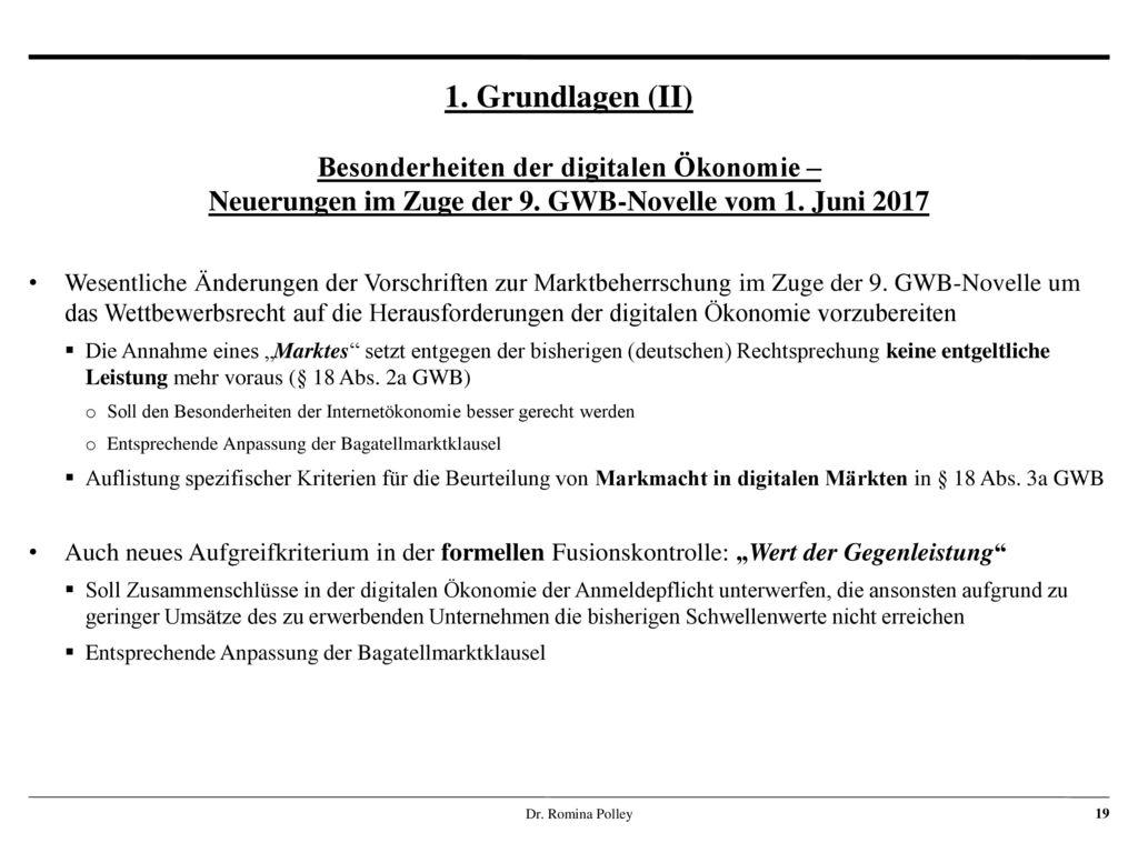 1. Grundlagen (II) Besonderheiten der digitalen Ökonomie – Neuerungen im Zuge der 9. GWB-Novelle vom 1. Juni 2017.