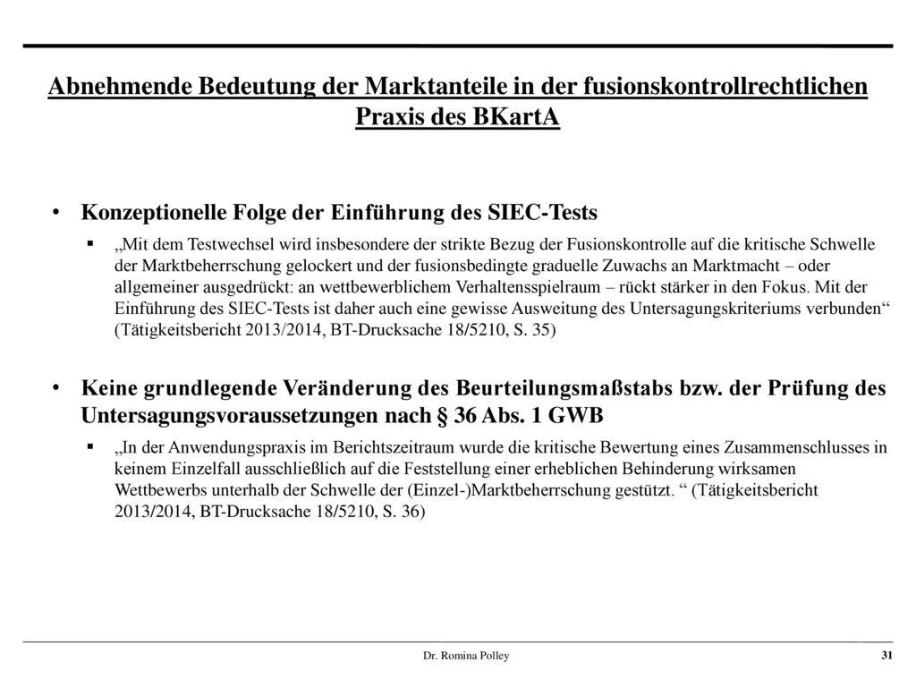 Abnehmende Bedeutung der Marktanteile in der fusionskontrollrechtlichen Praxis des BKartA
