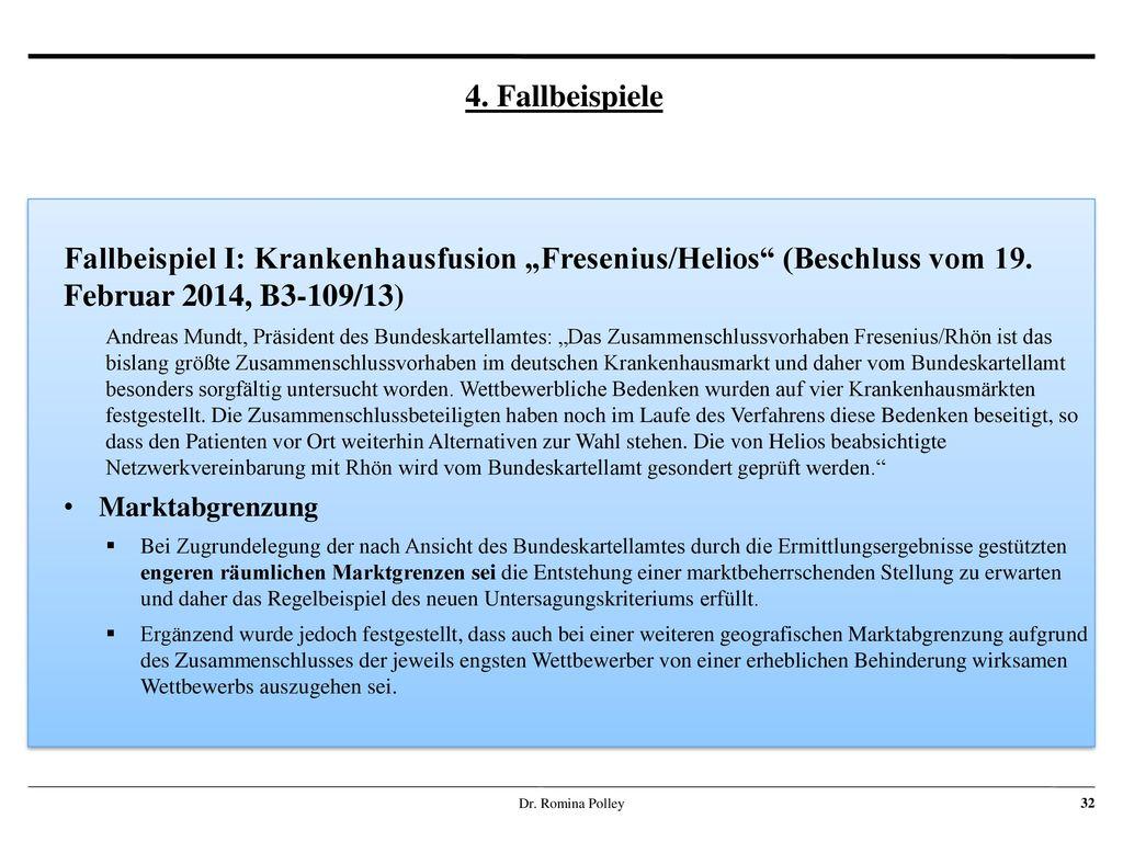 "4. Fallbeispiele Fallbeispiel I: Krankenhausfusion ""Fresenius/Helios (Beschluss vom 19. Februar 2014, B3-109/13)"