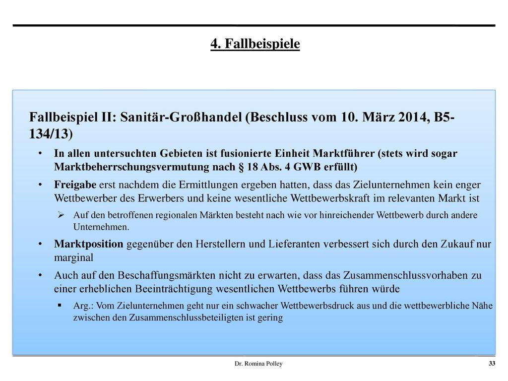 4. Fallbeispiele Fallbeispiel II: Sanitär-Großhandel (Beschluss vom 10. März 2014, B5- 134/13)