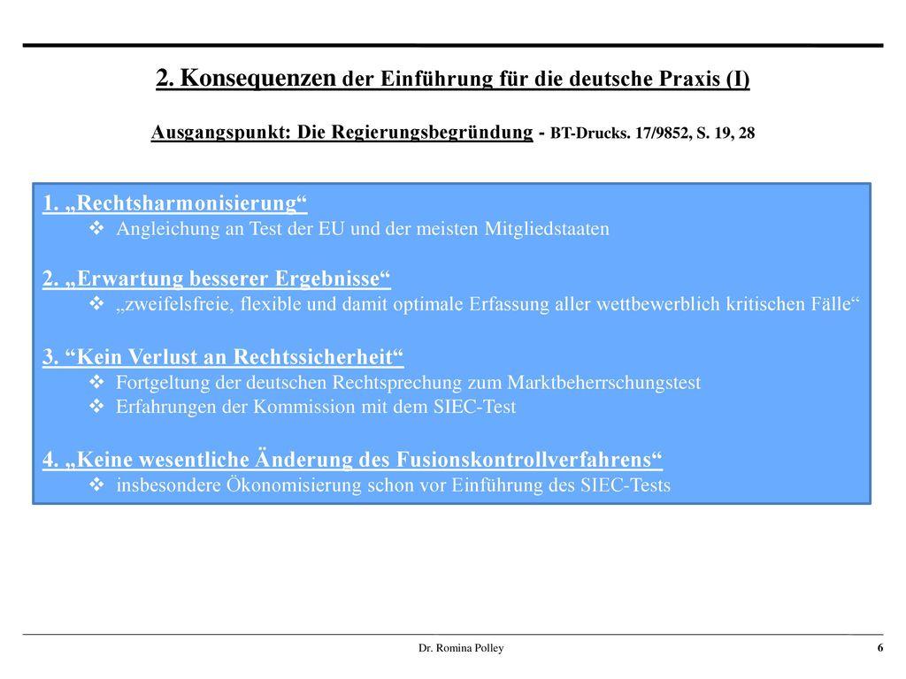 2. Konsequenzen der Einführung für die deutsche Praxis (I) Ausgangspunkt: Die Regierungsbegründung - BT-Drucks. 17/9852, S. 19, 28