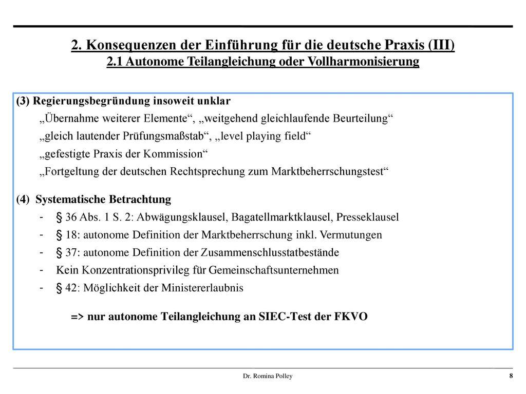 2. Konsequenzen der Einführung für die deutsche Praxis (III) 2