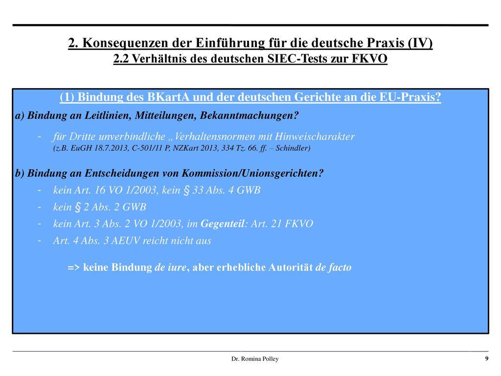 (1) Bindung des BKartA und der deutschen Gerichte an die EU-Praxis