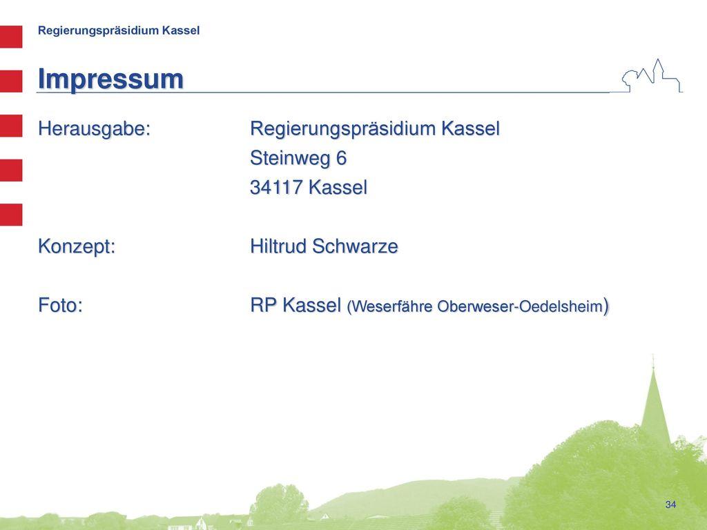 Impressum Herausgabe: Regierungspräsidium Kassel Steinweg 6