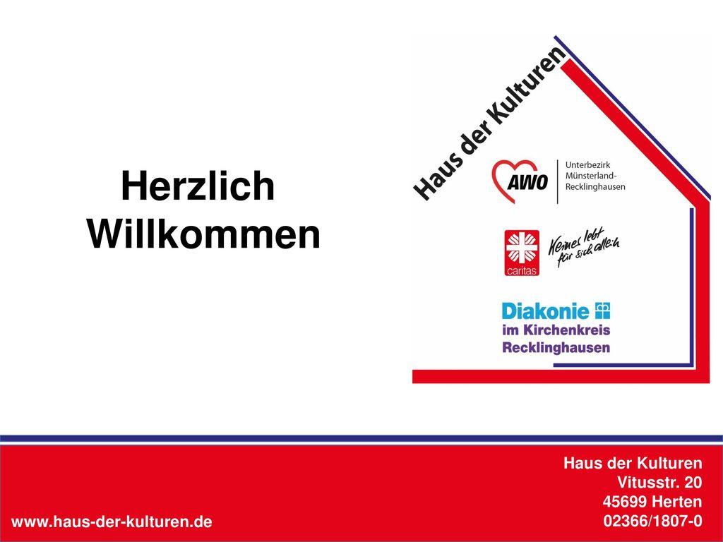 Herzlich Willkommen Haus der Kulturen Vitusstr. 20 45699 Herten