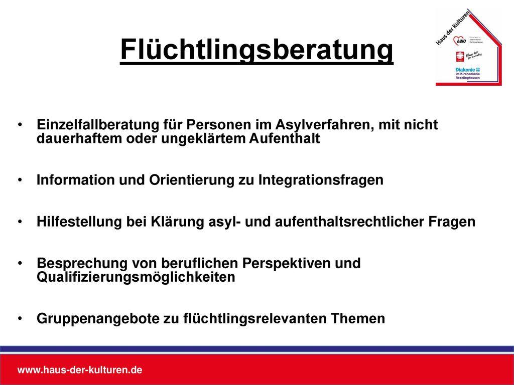 Flüchtlingsberatung Einzelfallberatung für Personen im Asylverfahren, mit nicht dauerhaftem oder ungeklärtem Aufenthalt.
