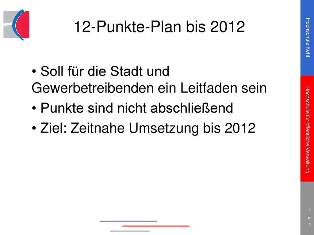 12-Punkte-Plan bis 2012 Soll für die Stadt und Gewerbetreibenden ein Leitfaden sein. Punkte sind nicht abschließend.