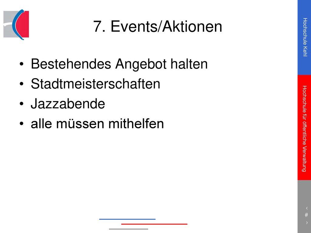 7. Events/Aktionen Bestehendes Angebot halten Stadtmeisterschaften