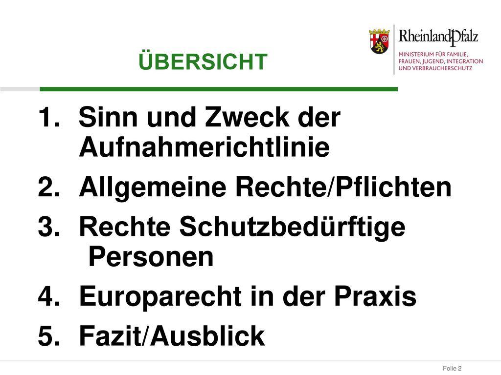 Sinn und Zweck der Aufnahmerichtlinie Allgemeine Rechte/Pflichten