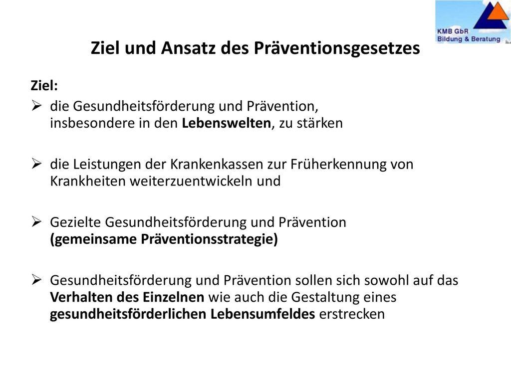 Präventionsgesetz für ein gesünderes Leben Quelle: Deutscher Bundestag vom 13.03.2015 (hib 135/2015